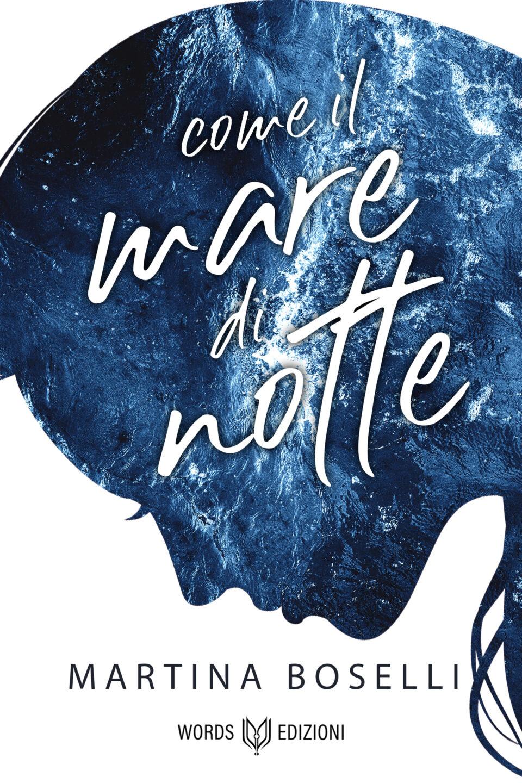 Come il mare di notte di Martina Boselli