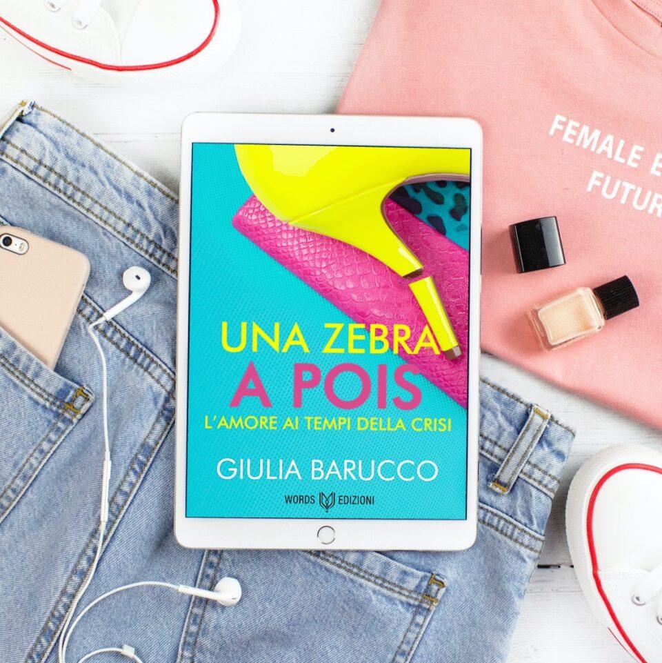 Una Zebra a Pois – L'Amore ai tempi della crisi di Giulia Barucco
