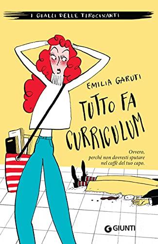 Tutto fa curriculum di Emilia Garuti